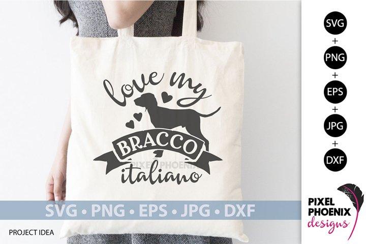 Dog SVG Love my Bracco Italiano SVG