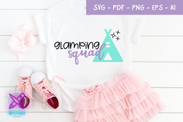 Glamping Squad, Girl Tshirt Design, SVG cut file