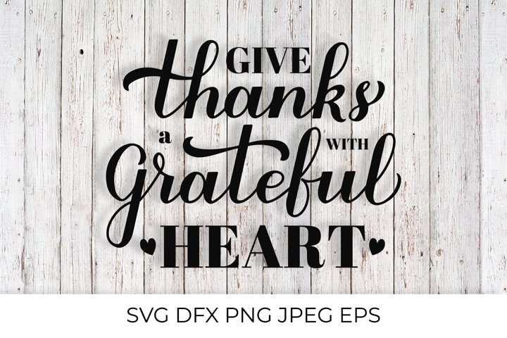 Give thanks with a grateful heart. Thanksgiving quote SVG