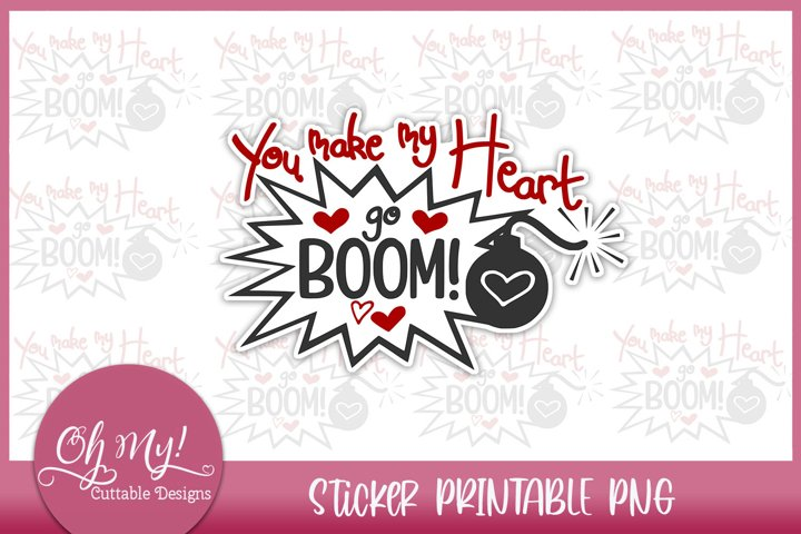You Make My Heart Go Boom Sticker Printable PNG