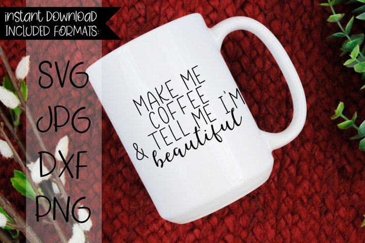 Make Me Coffee And Tell Me Im Beautiful
