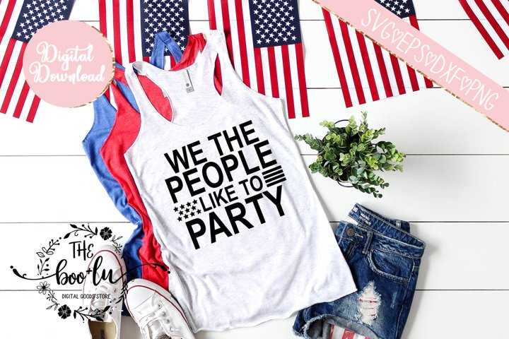 We the People Like to Party SVG DXF PNG EPS Cutting Files