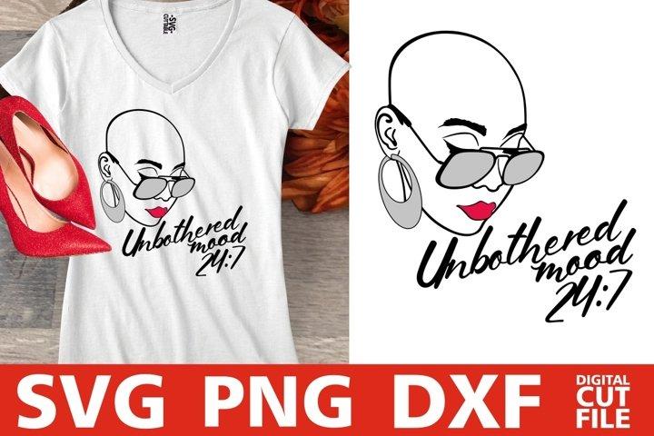 Unbothered svg, Mood svg, Bald Woman in Glasses svg, Melanin