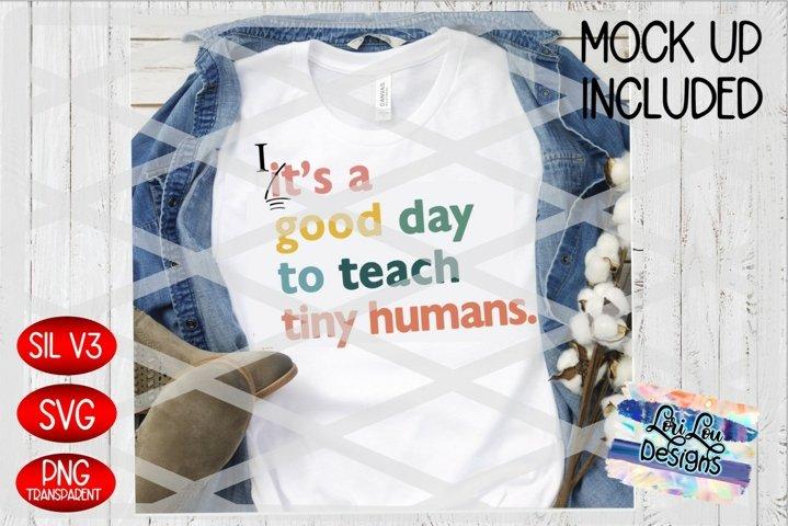 Its a Good Day to Teach Tiny Humans Teacher Sublimation SVG