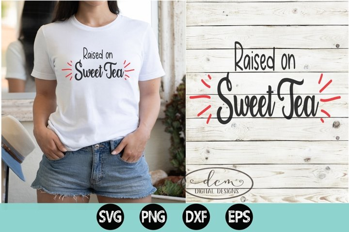 Raised on Sweet Tea southern drink SVG PNG EPS DXF