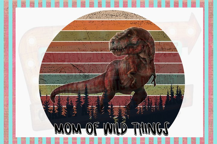 Mom of Wild Things Sublimation Digital Download