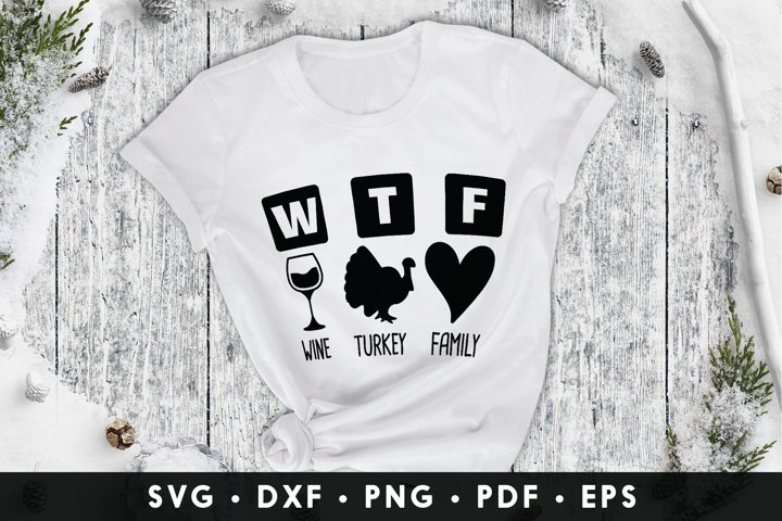 Family SVG, W T F Wine Turkey Family, Family Saying SVG