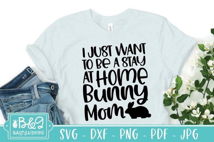 Funny Bunny Mom SVG, Stay At Home Bunny Mom, Rabbit Mom