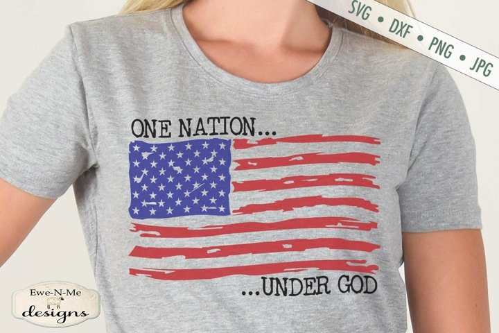 Distressed American Flag | One Nation Under God | July 4 SVG