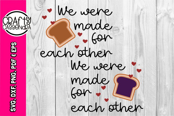 Toddler SVG - PB & Jelly - We were made for each other svg