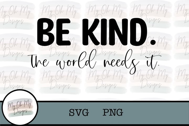 Be kind, the world needs it - SVG/PNG