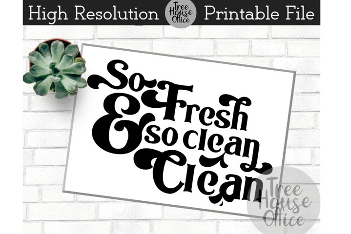 So Fresh and So Clean Clean, Shower Bathroom SVG DXF JPG PNG