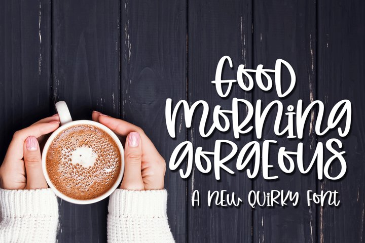 Good Morning Gorgeous - A Quirky Hand-Written Font