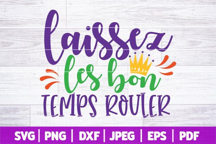 Laissez Les Bon Temps Rouler SVG   Mardi Gras SVG Cut File
