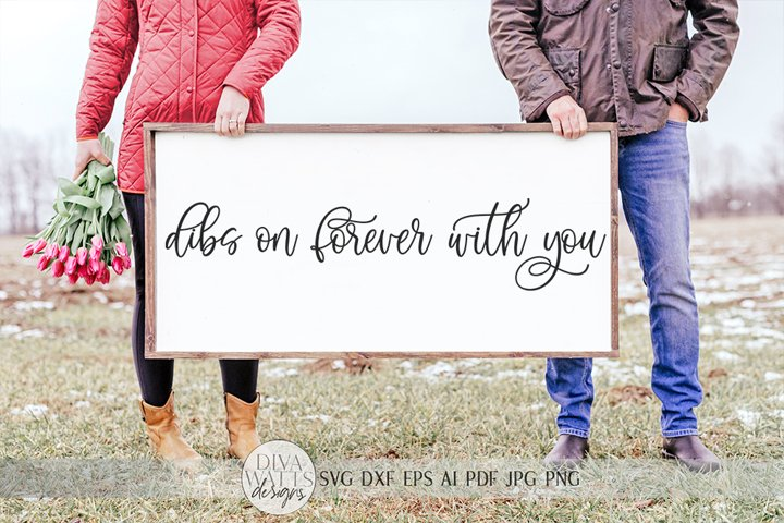 Dibs On Forever With You SVG   Romantic Farmhouse Sign SVG  