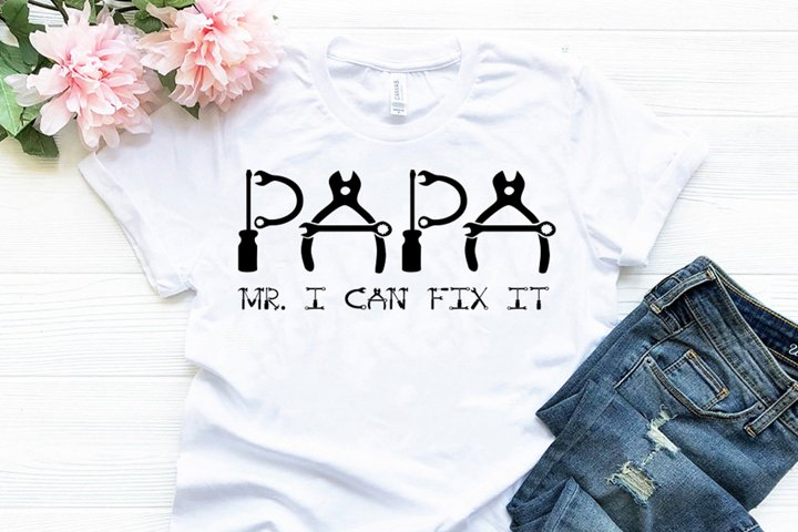 Papa Mr I can fix it, Fathers day svg