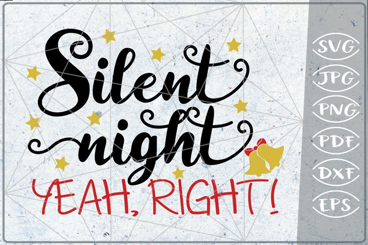 Silent Night Yeah Right Merry Christmas Quote Stars Svg File