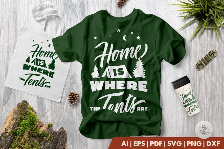 Camping SVG   Home is Where the Tents Are SVG