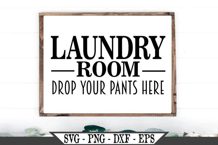 Laundry Room Drop Your Pants Here SVG