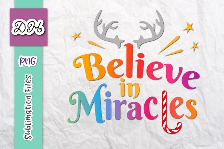 Believe in Miracles Merry Christmas Sublimation Print Files