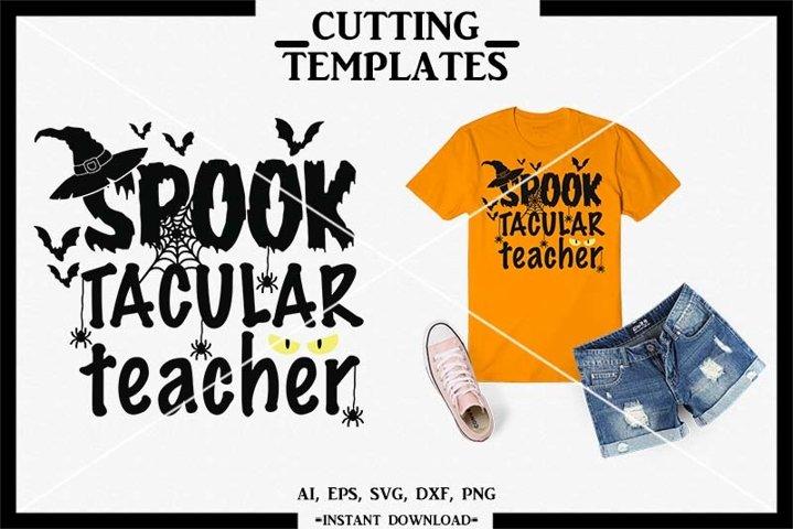 Spooktacular Teacher, Halloween, Silhouette, Cricut, Cameo
