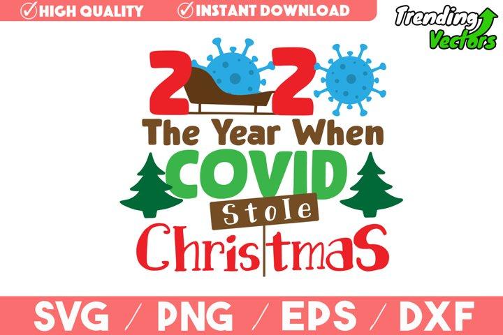2020 Covid Stole Christmas SVG - Funny Christmas SVG