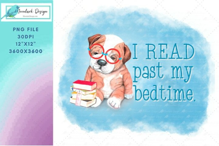 I read past my bedtime, PNG for sublimation, puppy with book