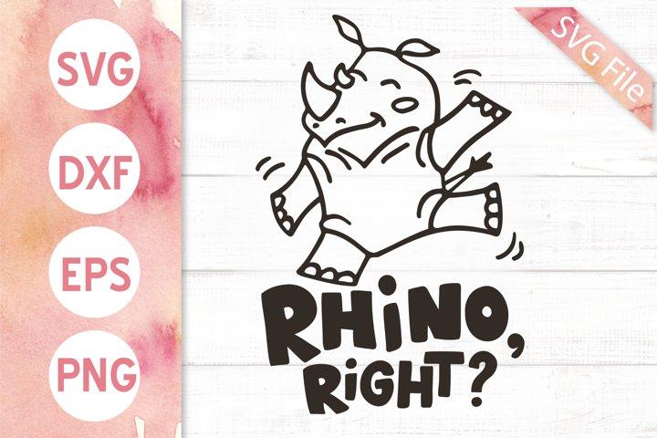 Rhino SVG, Rhino Right?, Funny SVG Design for Kids, Baby