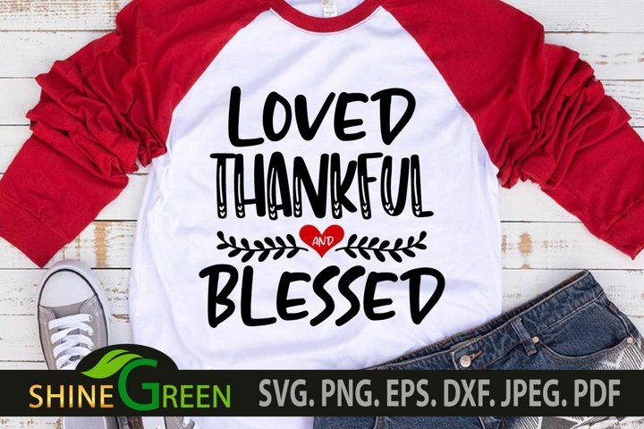 Valentine SVG - Loved Thankful and Blessed Heart SVG