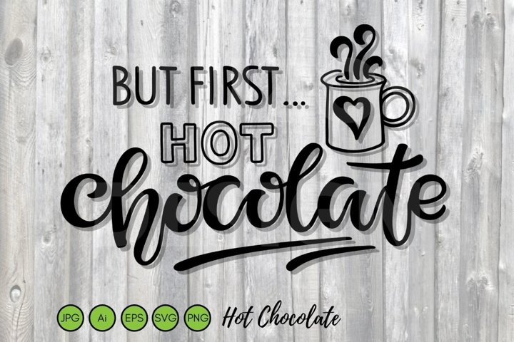 But first hot Chocolate SVG PNG Eps. Wedding Table. Cocoa