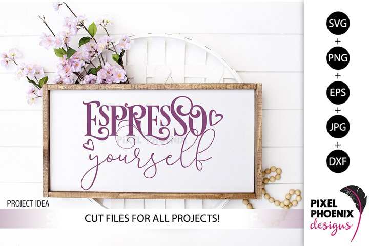 Espresso yourself, Coffee SVG, Coffee Lover SVG, Funny SVG