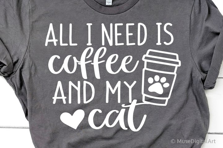 All I Need Is Coffee and My Cat Svg, Cat Mama Svg, Cat Owner