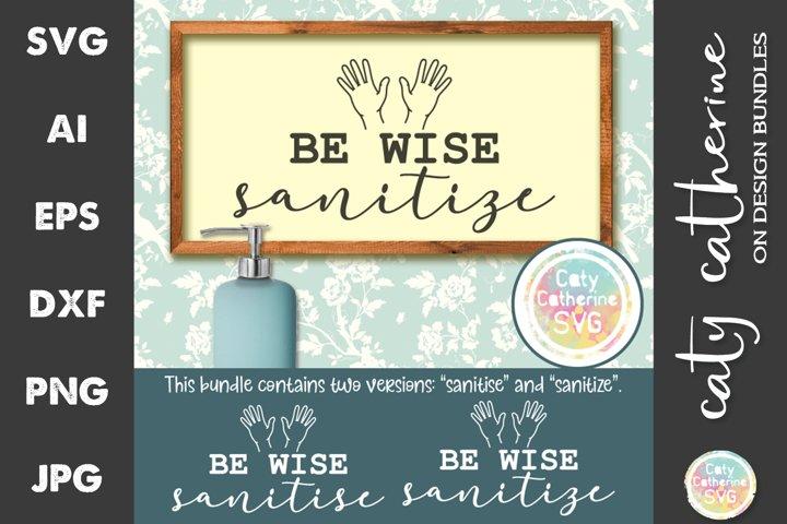 Be Wise Sanitize Sanitise Hands Bundle SVG Cut Files