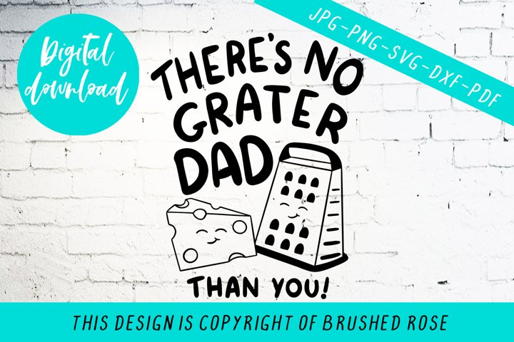 Theres no grater dad than you fathers day cut file, svg
