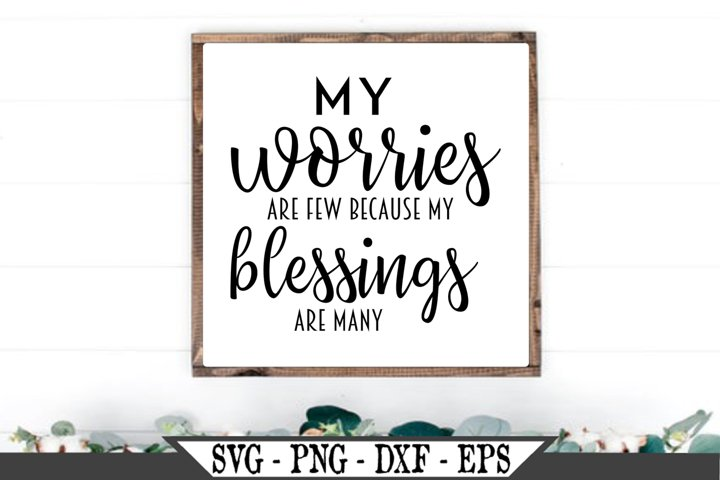 My Worries Are Few Because My Blessings Are Many SVG