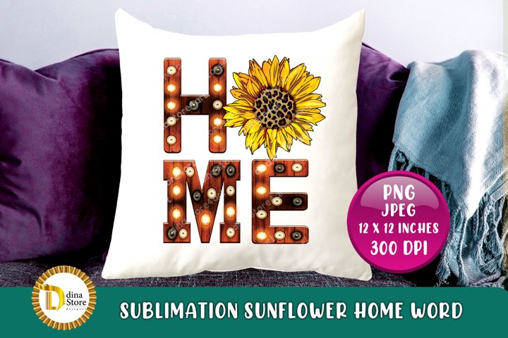 Sublimation design -Marquee letters Home Word with sunflower