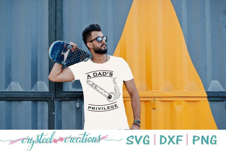 Dads Privilege SVG, DXF, PNG
