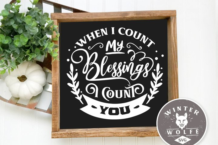 When i count my blessings i count you SVG DXF PNG E