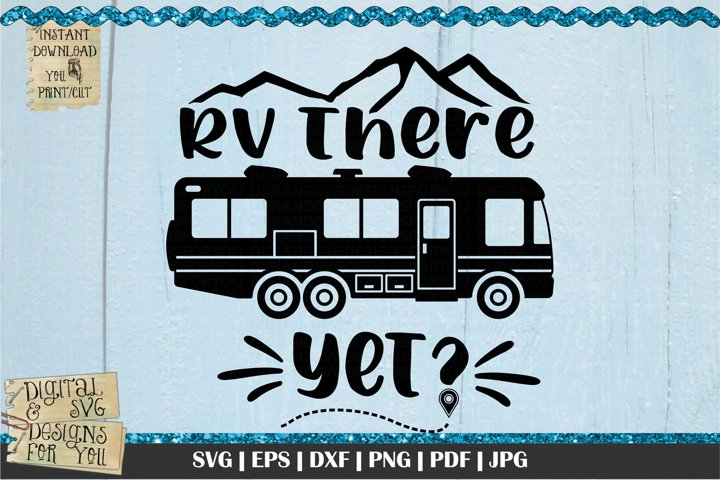 RV there yet svg |Camper | RV and Trailer svg| Camping svg