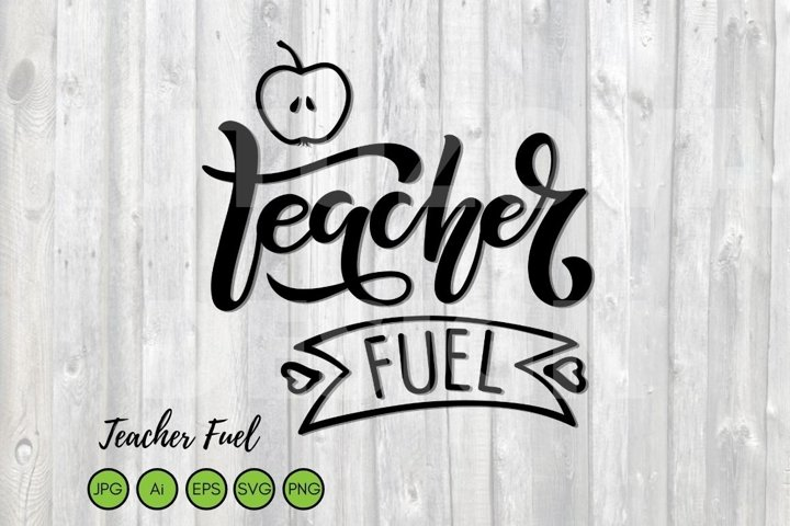 Teacher fuel SVG. Coffee Mug Saying. Appreciation Design.