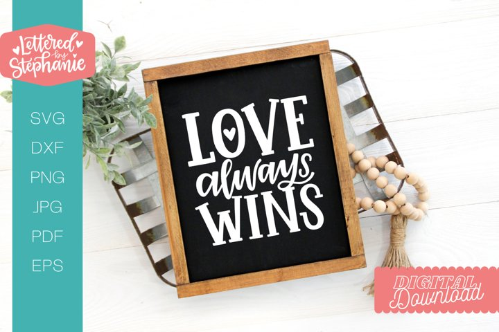 Love Always Wins SVG cut file, love handlettered svg