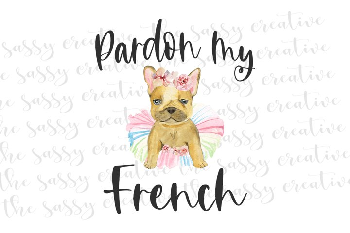 Pardon My French Bulldog Cute PNG File Sublimation Download