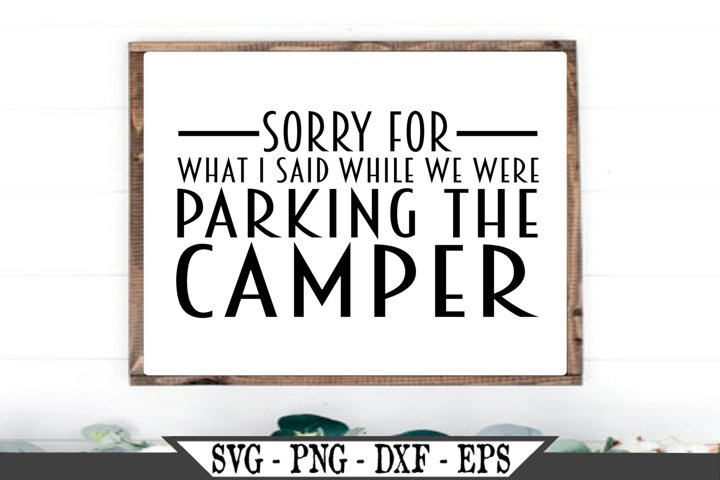 Sorry For The Things I Said While We Were Parking The Camper