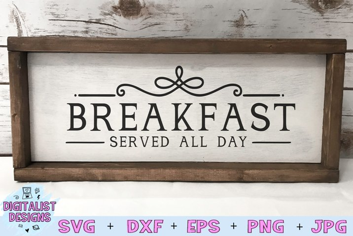 Kitchen SVG | Breakfast Served All Day SVG | Home Decor