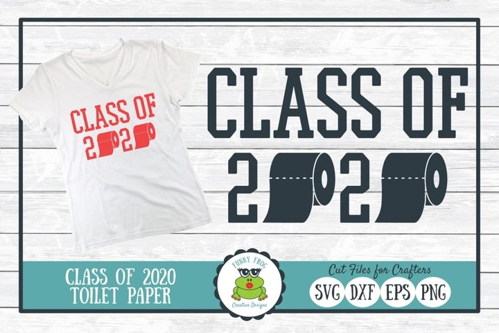 Class of 2020 Toilet Paper SVG Cut File for Graduates
