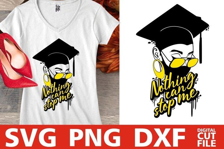 Nothing Can Stop Me svg, Mask svg, Graduate svg, Black Girl
