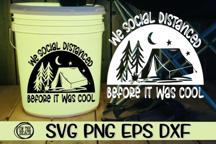 We Social Distanced - Before It Was Cool - SVG PNG EPS DXF