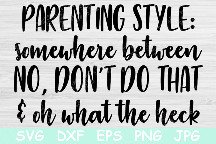Parenting Style Svg, Mom Life Svg, Mom Svg Files for Cricut