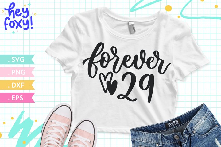 Forever 29 SVG, Happy Birthday SVG, 30th Birthday Shirt