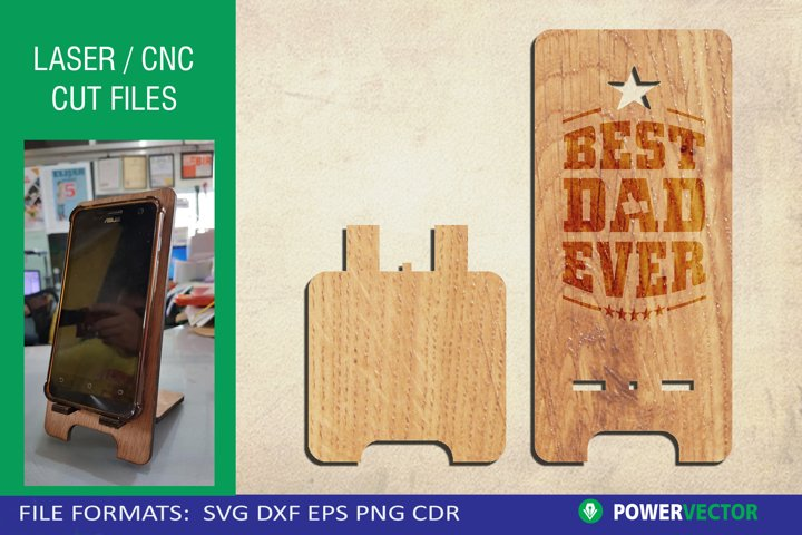 Best Dad Ever Cutting, Engraving Template  Phone Stand SVG